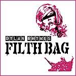Dylan Rhymes Filth Bag