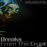 Etostone Breaks From The Crypt