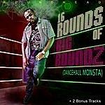 Roundhead 16 Rounds Of Big Roundz (Dancehall Monsta)