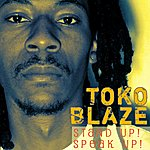 Toko Blaze Stand Up! Speak Up!