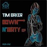Tim Baker Down N Dirty Ep