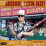 Daniel Smith Basson Goes Latin Jazz