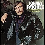 Johnny Paycheck Someone To Give My Love To