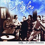 Alaska Sally... Et Autres Histoires