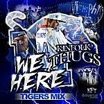 Kinfolk Thugs We Here (Tigers Mix)