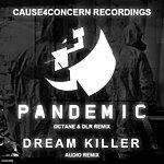 Cause 4 Concern Pandemic (Octane & Dlr Remix)