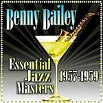 Benny Bailey Essential Jazz Masters (1957-1959)