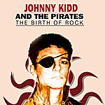 Johnny Kidd & The Pirates The Birth Of Rock