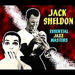 Jack Sheldon Essential Jazz Masters