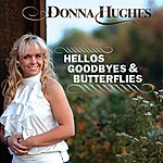 Donna Hughes Hellos Goodbyes & Butterflies
