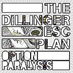 The Dillinger Escape Plan Option Paralysis (Paralyzing Edition)