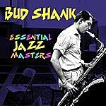 Bud Shank Essential Jazz Masters