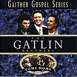 The Gatlin Brothers Come Home