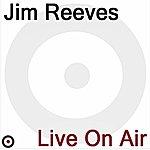 Jim Reeves Live On Air