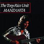 Tony Rice Unit Manzanita