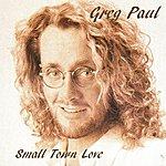 Greg Paul Small Town Love