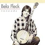Béla Fleck Inroads