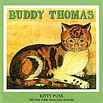 Buddy Thomas Kitty Puss: Old-Time Fiddle Music From Kentucky