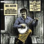 Bill Keith Something Auld, Something Newgrass, Something Borrowed, Something Bluegrass
