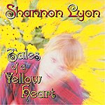 Shannon Lyon Tales Of A Yellow Heart