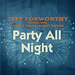 Jeff Foxworthy Party All Night (With Little Texas And Scott Rouse)