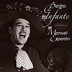 Pedro Infante Pedro Infante Interpreta A Manuel Esperon