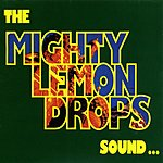The Mighty Lemon Drops Sound...