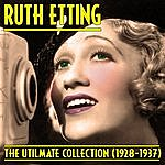 Ruth Etting The Ultimate Collection (1928-1937)
