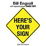 Bill Engvall Here's Your Sign (Get The Picture)