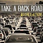 Rodney Atkins Take A Back Road (Single)