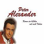 Peter Alexander Komm Ein Bichen Mit Nach Italien