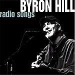 Byron Hill Radio Songs