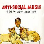 Anti-Social Music ... Is The Future Of Everything