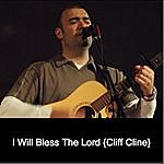 Cliff Cline I Will Bless The Lord