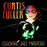 Curtis Fuller Essential Jazz Masters