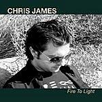 Chris James Fire To Light