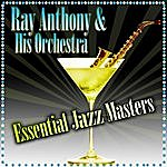 Ray Anthony & His Orchestra Essential Jazz Masters