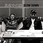 Slowdown Mayonaka No Uta