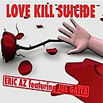 Eric Az Love Kill Suicide