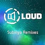 Loud Subinya Remixes