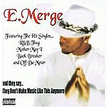 Emerge And They Say . . . They Don't Make Music Like This Anymore