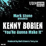 Kenny Bobien You're Gonna Make It (Mark Stone & Terry Lex Mixes)
