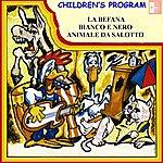 City Children's Program: La Befana / Bianco E Nero / Animale Da Salotto