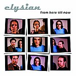 Elysian From Here Till Now