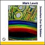Mark Lewis Somewhere Over The Rainbow