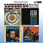 Cannonball Adderley Three Classic Albums Plus (Somethin' Else / Cannonball's Sharpshooters / Them Dirty Blues)(Digitally Remastered)