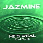 Jazmine He's Real (Feat. Maine) - Single