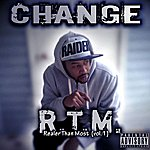 Change R.T.M. (Realer Than Most) Vol. 1 - Ep