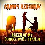 Sammy Kershaw Queen Of My Double Wide Trailer