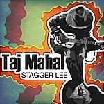Taj Mahal Stagger Lee